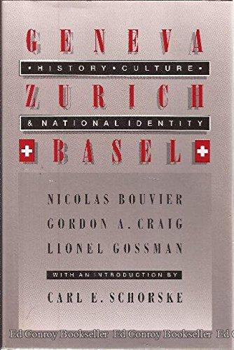 Geneva, Zurich, Basel: History, Culture, and National Identity (Princeton Legacy Library) (0691036187) by Bouvier, Nicolas; Craig, Gordon A.; Gossman, Lionel