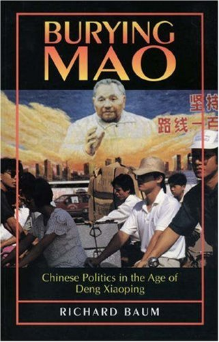 9780691036397: Burying Mao: Chinese Politics in the Age of Deng Xiaoping