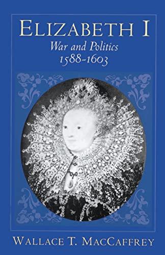 9780691036519: Elizabeth I: War and Politics, 1588-1603