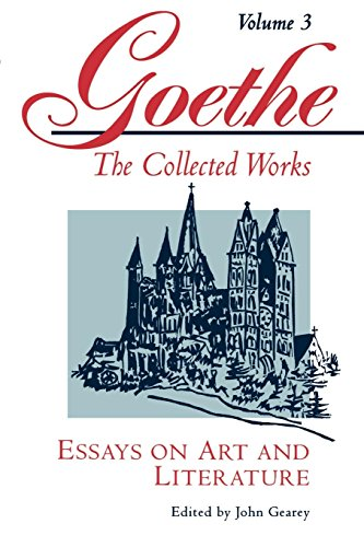 GOETHE : The Collected Works, Essays on Art and Literature, Volume 3