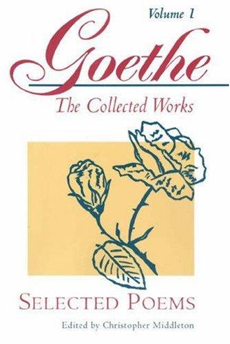 SELECTED POEMS (Goethe's Collected Works Vol. 1: Goethe, Johann Wolfgang