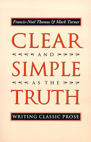 9780691036670: Clear and Simple As the Truth: Writing Classic Prose