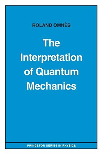 9780691036694: The Interpretation of Quantum Mechanics (Princeton Series in Physics)