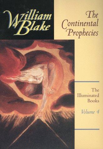 The Continental Prophecies (The Illuminated Books of William Blake, Volume 4) - Blake, William