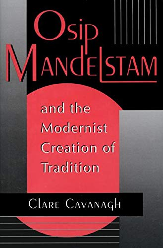 9780691036823: Osip Mandelstam and the Modernist Creation of Tradition