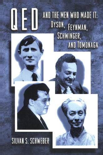 9780691036854: Qed and the Men Who Made It: Dyson, Feynman, Schwinger, and Tomonaga