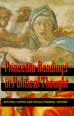 Princeton Readings in Political Thought: Essential Texts Since Plato: Fermon, Nicole; Cohen, ...