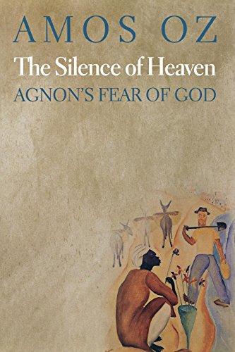 9780691036922: The Silence of Heaven: Agnon's Fear of God
