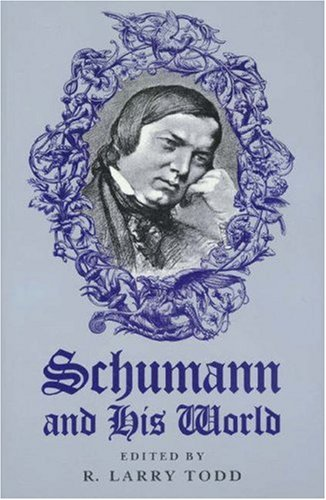 9780691036984: Schumann and His World (Princeton Legacy Library)