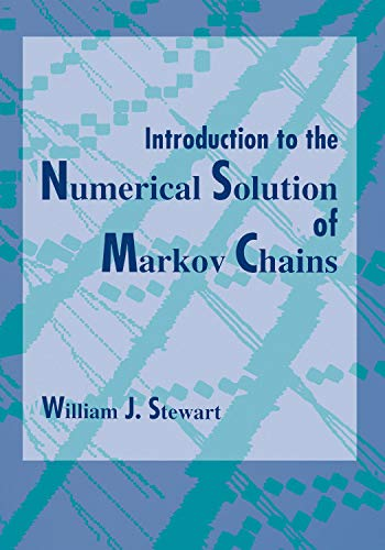 Introduction to the Numerical Solution of Markov Chains - William J. Stewart; James Stewart