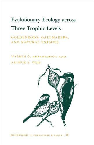 Evolutionary Ecology across Three Trophic Levels: Abrahamson, Warren G.; Weis, Arthur E.