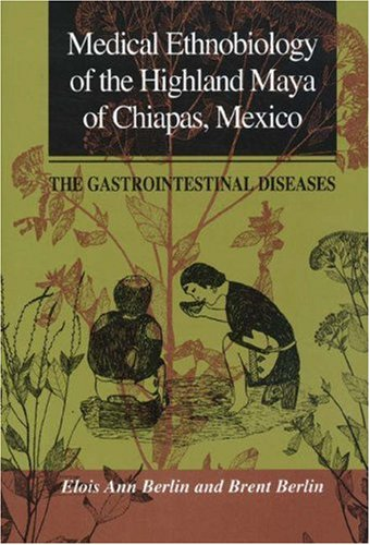 Medical Ethnobiology of the Highland Maya of Chiapas, Mexico: The Gastrointestinal Diseases