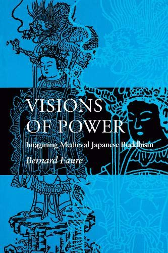 9780691037585: Visions of Power: Imagining Medieval Japanese Buddhism