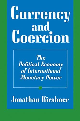 9780691037684: Currency and Coercion: The Political Economy of International Monetary Power