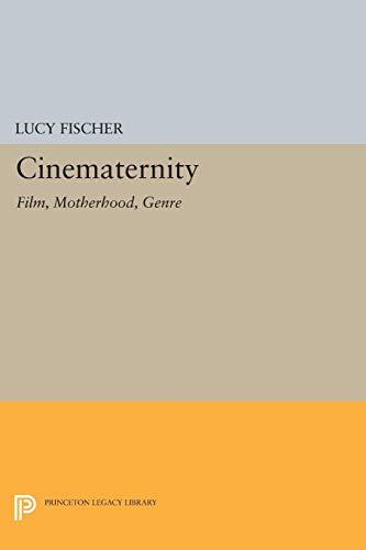 9780691037745: Cinematernity: Film, Motherhood, Genre (Princeton Legacy Library)