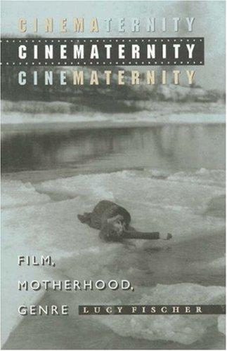 9780691037752: Cinematernity: Film, Motherhood, Genre (Princeton Legacy Library)