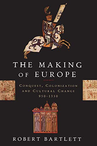 9780691037806: The Making of Europe: Conquest, Colonization and Cultural Change, 950-1350