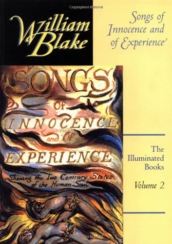 SLIA William Blake, Songs of Innocence & of Experience The Illuminated Books Volume 2 1st paperback edition - Blake, William/ Essick, Robert N. (Editor)/ Viscomi, Joseph (Editor) Andrew Lincoln