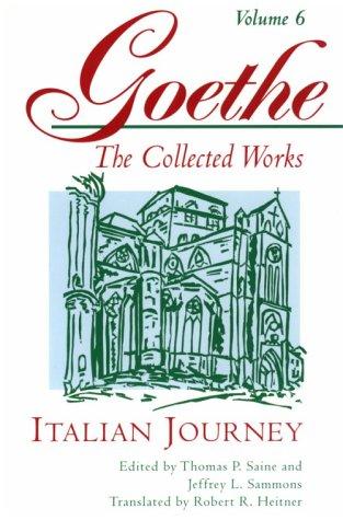 Italian Journey (Goethe: The Collected Works, Vol.: Johann Wolfgang Von