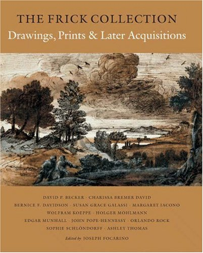 9780691038360: The Frick Collection: An Illustrated Catalogue : Drawings Prints, and Later Acquisitions: 9