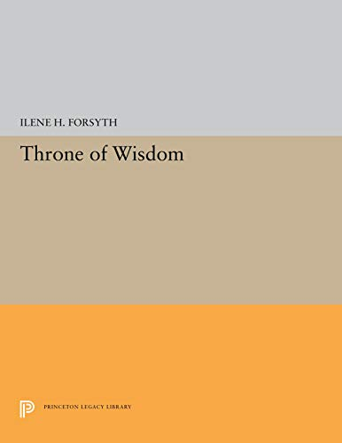 9780691038377: The Throne of Wisdom: Wood Sculptures of the Madonna in Romanesque France