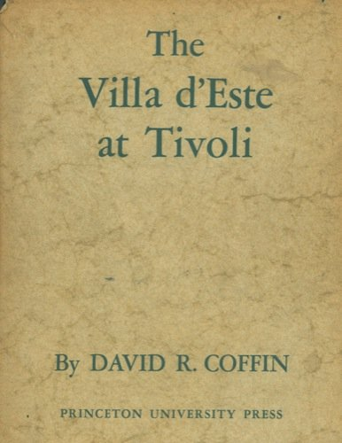 Villa d'Este at Tivoli: Coffin, David R.
