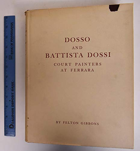 9780691038506: Dosso and Battista Dossi: Court Painters at Ferrara (Monographs in Art & Archaeology)