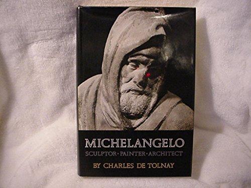 9780691038766: Michelangelo: Sculptor-Painter-Architect. (Vol. 1 Condensation): Condensation v. 1