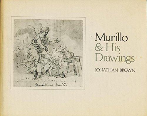 Murillo and His Drawings.: Brown, Jonathan.