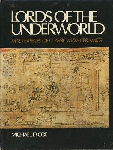 Lords of the underworld : masterpieces of classic Maya ceramics: Coe, Michael D. Kerr, ...