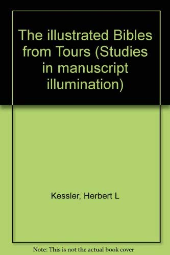 9780691039237: The Illustrated Bibles from Tours (Studies in Manuscript Illumination)