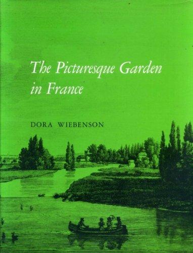 The Picturesque Garden in France: Wiebenson, Dora