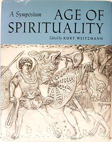 Age of Spirituality: A Symposium.: WEITZMANN, Kurt (ed.):