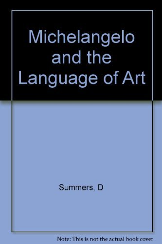 9780691039572: Michelangelo and the Language of Art