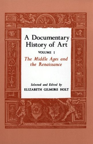 A Documentary History of Art, Volume I: The Middle Ages and the Renaissance Holt, Elizabeth Gilmore