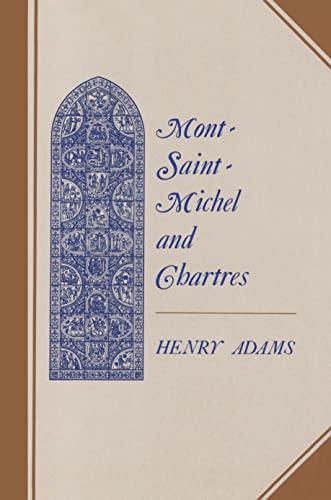 Mont-Saint-Michel & Chartres : A Study of: Adams, Henry Brooks