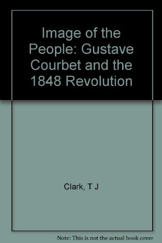 9780691039800: Image of the People: Gustave Courbet and the 1848 Revolution