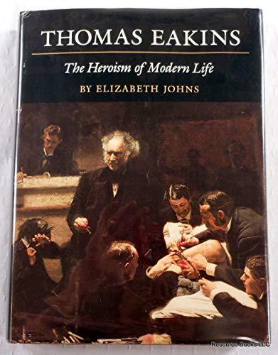 9780691040226: Thomas Eakins: The Heroism of Modern Life