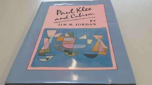 Paul Klee and Cubism: Jordan, Jim M.