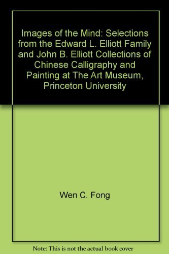 Images of the Mind: Selections from the Edward L. Elliott Family and John B. Elliott Collections of...