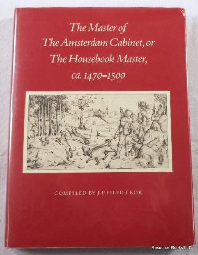 The Master of the Amsterdam Cabinet, or the Housebook Master, 1470-1500 Filedt Kok, J. P.