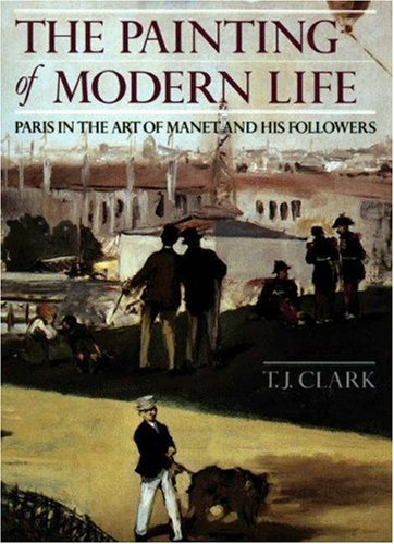 9780691040493: The Painting of Modern Life: Paris in the Art of Manet and His Followers
