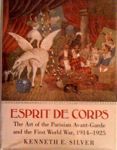 9780691040523: Esprit de Corps: The Art of the Parisian Avant-Garde and the First World War, 1914-1925