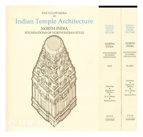 9780691040530: Encyclopedia of Indian Temple Architecture, Volume II, Part I, North India: Foundations of North Indian Style. (Two books: text and plates) (Encyclopaedia of Indian Temple Architecture)