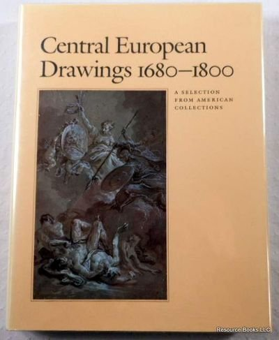 Central European Drawings, 1680-1800: A Selection from: Kaufmann, Thomas Dacosta