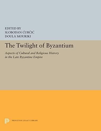 Twilight of Byzantium.: CURCIC, Slobodan and MOURIKI, Doula (editors).