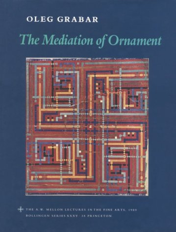 9780691040998: The Mediation of Ornament (The A. W. Mellon Lectures in the Fine Arts)