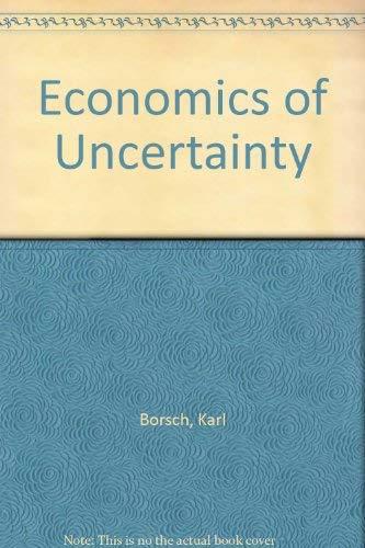 The Economics of Uncertainty.: Borch, Karl Henrik.