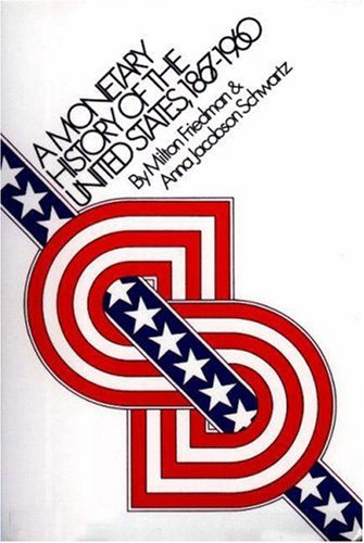 A Monetary History of the United States,: Milton Friedman, Anna