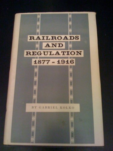 9780691041674: Railroads and Regulation, 1877-1916